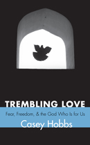 https://wipfandstock.com/store/Trembling_Love_Fear_Freedom_and_the_God_Who_Is_for_Us