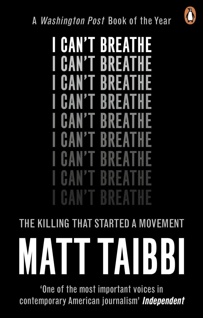 I Can't Breathe Matt Taibbi
